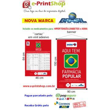 NOVO Material Publicitário Obrigatório: - 1 KIT FARMÁCIA POPULAR - Saúde Não Tem Preço - 1 Banner e 1 Cartaz