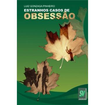 ESTRANHOS CASOS DE OBSESSAO