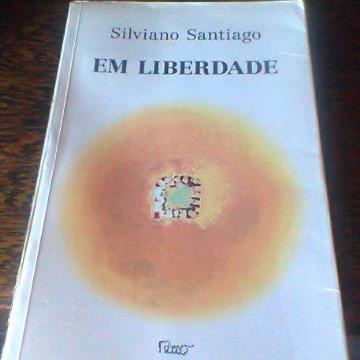 Em Liberdade - Silviano Santiago