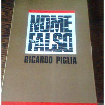Nome Falso - Ricardo Piglia