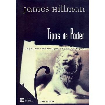 Tipos de Poder - James Hillman