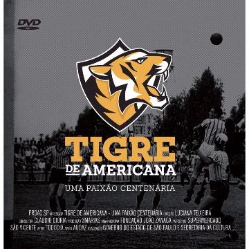 DVD Tigre De Americana - Uma Paixão Centenária