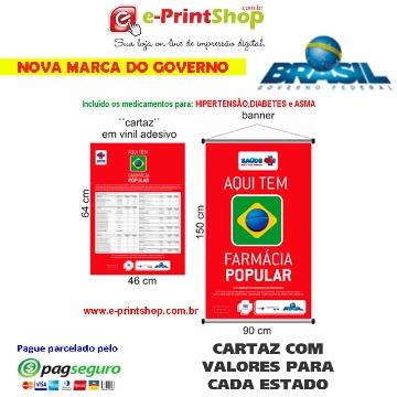 NOVO Material Publicitário Obrigatório: - 3 KIT FARMÁCIA POPULAR - Saúde Não Tem Preço - (Quantidade: 3 banners e 3 cartazes)