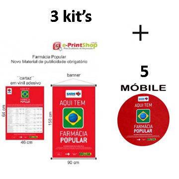 NOVO Material Publicitário Obrigatório: KIT FARMÁCIA POPULAR - Saúde Não Tem Preço - (3 kit + 5 móbiles)