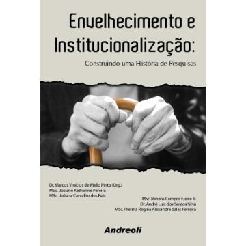 Envelhecimento e Institucionalizacao - Marcus Vinicius de Mello Pinto