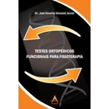 Testes Ortopedicos Funcionais para Fisioterapia - José Ronaldo Veronesi Junior