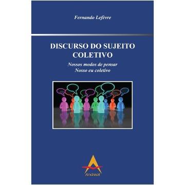 Discurso do Sujeito Coletivo - Fernando Lefèvre