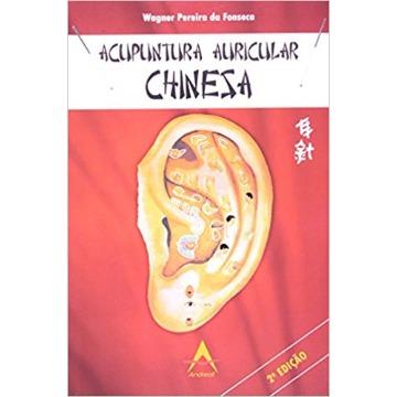 Acupuntura Auricular Chinesa - Wagner Pereira da Fonseca