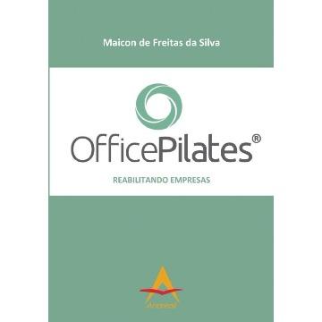 Officepilates - Reabilitando Empresas - Maicon de Freitas da Silva