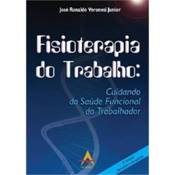 Fisioterapia do Trabalho - José Ronaldo Veronesi Junior