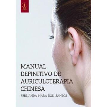 Manual Definitivo de Auriculoterapia Chinesa