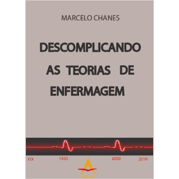 Descomplicando as teorias de enfermagem - Marcelo Chanes 8560416862