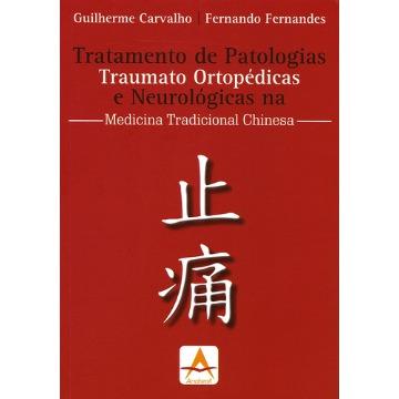 Tratamento de Patologias Traumato Ortopedicas e Neurologicas na Medicina Tradicional Chinesa