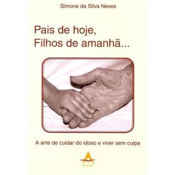 Pais De Hoje, Filhos de Amanha: Simone Neves
