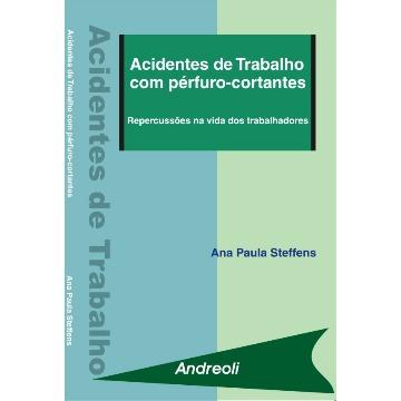 Acidentes De Trabalho Com Perfuro-Cortantes - Ana Paula Steffens