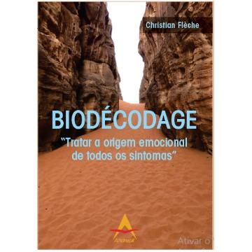 """BIODÉCODAGE """"Tratar a origem emocional de todos os sintomas"""" Christian Flèche"""
