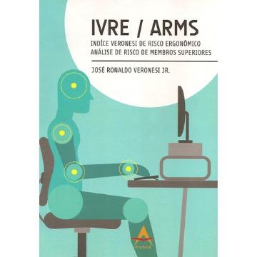 Ivre – Arms Indice Veronesi de Risco Ergonômico Para Atividades Repetitivas - José Ronaldo Veronesi Junior