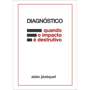 DIAGNÓSTICO quando o impacto é destrutivo - Alain Jézéquel