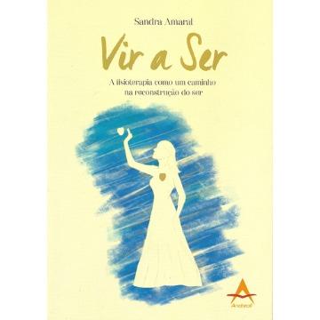 Vir A Ser - A Fisioterapia como caminho na reconstrução do ser - Sandra Amaral