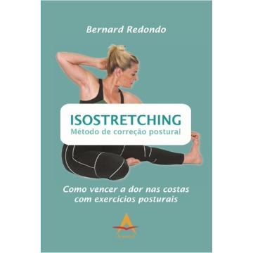Isostretching: Método De Correção Postural - Bernard Redondo