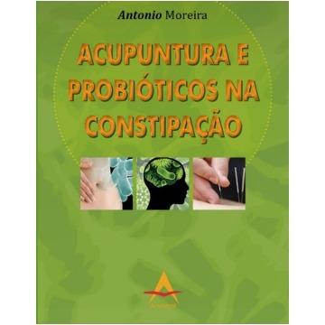 Acupuntura e Probióticos na Constipação - Moreira