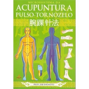Acupuntura Pulso -Tornozelo - Joji Enomoto
