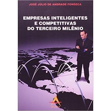 Empresas Inteligentes e Competitivas do Terceiro Milênio - Fonseca