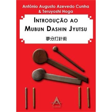 Introdução ao Mubun Dashin Jyutsu - Cunha/Hoga