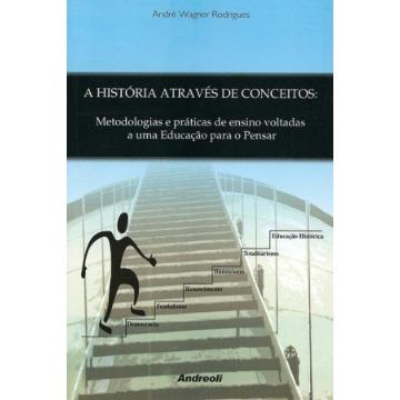 A Historia Através De Conceitos Andre W Rodrigues