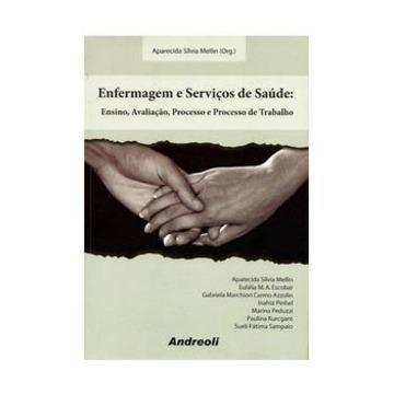 Enfermagem e Servicos de Saude: Ensino e Serviços de Saúde - Aparecida Mellin