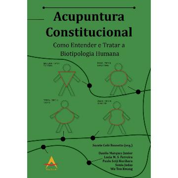 Acupuntura Constitucional: Como Entender e Tratar a Biotipologia Humana