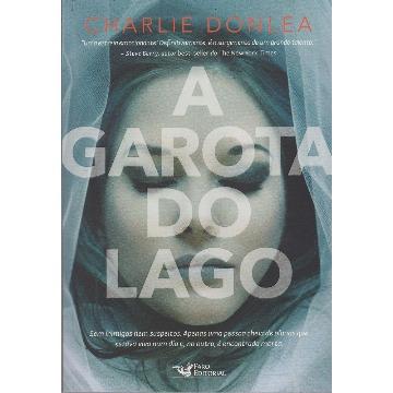 A GAROTA DO LAGO - CHARLIE DONLEA - FARO EDITORIAL