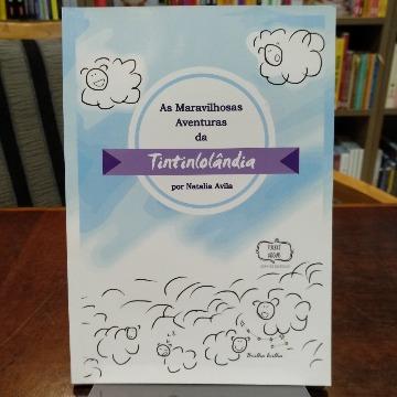 AS MARAVILHOSAS AVENTURAS DA TINTINLOLANDIA - NATALIA AVILA