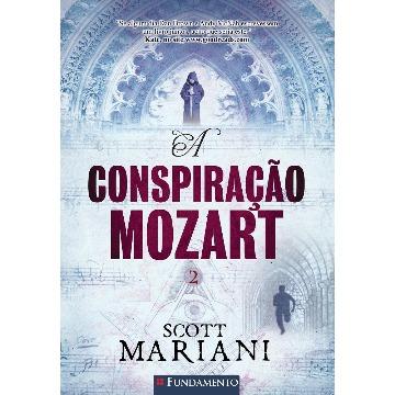 A CONSPIRAÇÃO MOZART - SCOTT MARIANI - FUNDAMENTO