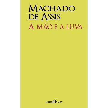 A MÃO E A LUVA - MACHADO DE ASSIS - MARTIN CLARET