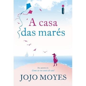 A CASA DAS MARES -  JOJO MOYES - INTRINSECA