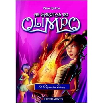 AS GAROTAS DO OLIMPO - A CHAMA DOS DEUSES - ELENA KEDROS - FUNDAMENTO
