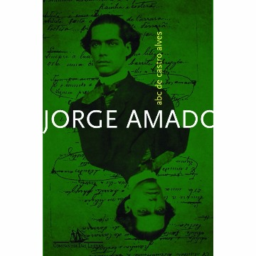 ABC DE CASTRO ALVES - JORGE AMADO - COMPANHIA DAS LETRAS