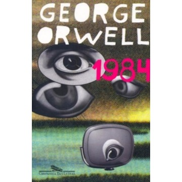 1984 - GEORGE ORWELL - COMPANHIA DAS LETRAS