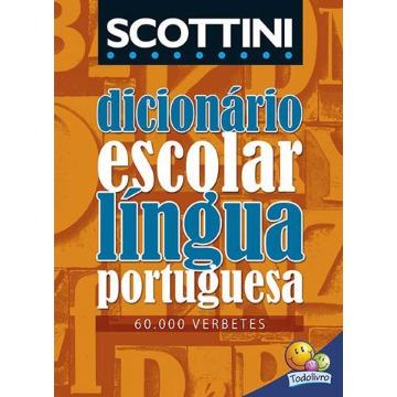 SCOTTINI DICIONÁRIO ESCOLAR DA LÍNGUA PORTUGUESA - ALFREDO SCOTTINI
