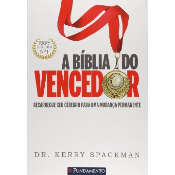 A BIBLIA DO VENCEDOR - KERRY SPACKMAN - FUNDAMENTO