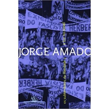 A LUZ NO TÚNEL - OS SUBTERRÂNEOS DA LIBERDADE 3 - JORGE AMADO - COMPANHIA DAS LETRAS