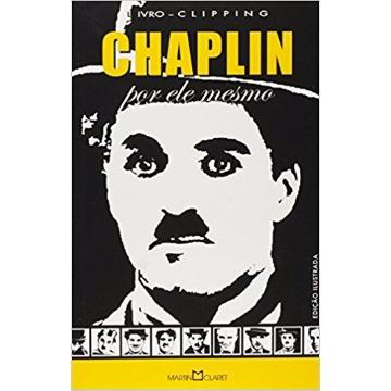 CHAPLIN POR ELE MESMO - VÁRIOS AUTORES - MARTIN CLARET