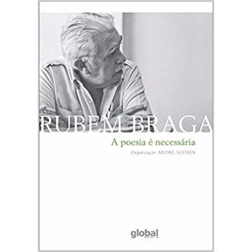 A POESIA É NECESSÁRIA - RUBEM BRAGA - GLOBAL
