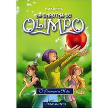 AS GAROTAS DO OLIMPO - O PRISIONEIRO DE HADES - ELENA KEDROS- FUNDAMENTO