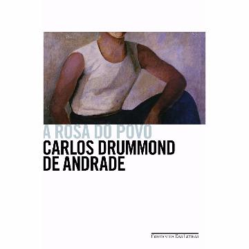 A ROSA DO POVO - CARLOS DRUMMOND DE ANDRADE - COMPANHIA DAS LETRAS