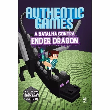 AUTHENTIC GAMES A BATALHA CONTRA ENDER DRAGON VOLUME 3 - ASTRAL CULTURAL