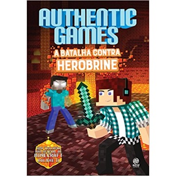 AUTHEUTIC GAMES A BATALHA CONTRA HEROBRINE VOLUME 2 - ASTRAL CULTURAL