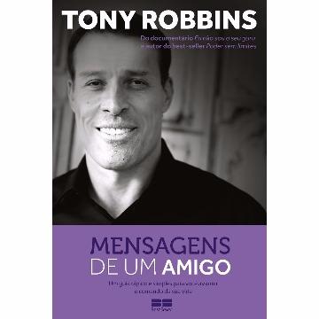 MENSAGENS DE UMA AMIGO - TONY ROBBINS - BEST SELLER