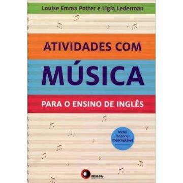 ATIVIDADES COM MÚSICA PARA O ENSINO DE INGLÊS - LOUISE EMMA POTTER E LIGIA LEDERMAN - DISAL